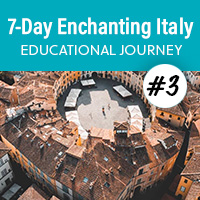 7-Day Enchanting Italy Educational Journey - October  2020