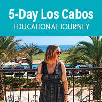 5-Day Los Cabos Educational Journey - April 2021