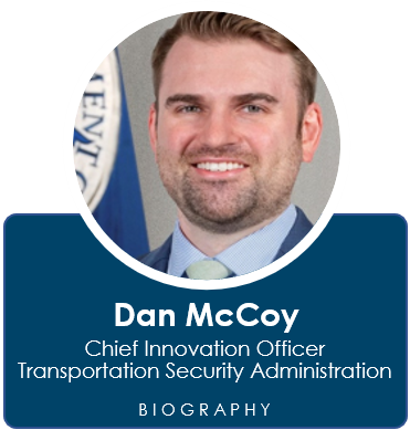 Dan McCoy is the Chief Innovation Officer at the Transportation Security Administration